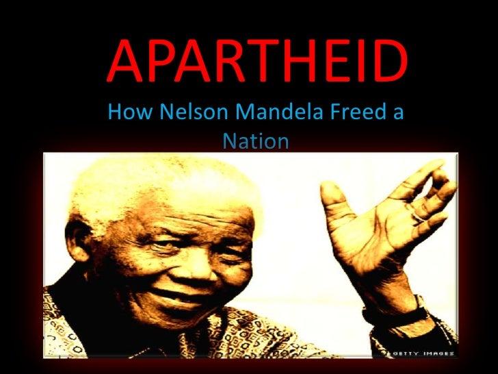 APARTHEID<br />How Nelson Mandela Freed a Nation<br />