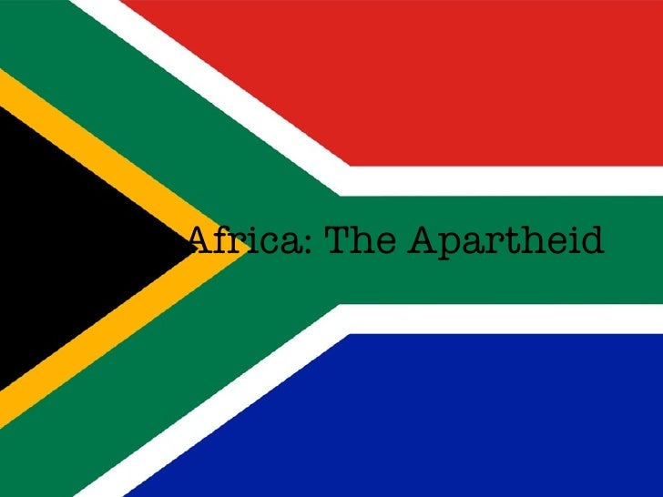 South Africa: The Apartheid