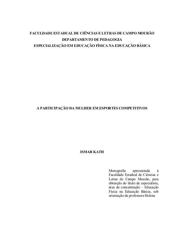 FACULDADE ESTADUAL DE CIÊNCIAS E LETRAS DE CAMPO MOURÃO              DEPARTAMENTO DE PEDAGOGIA ESPECIALIZAÇÃO EM EDUCAÇÃO ...