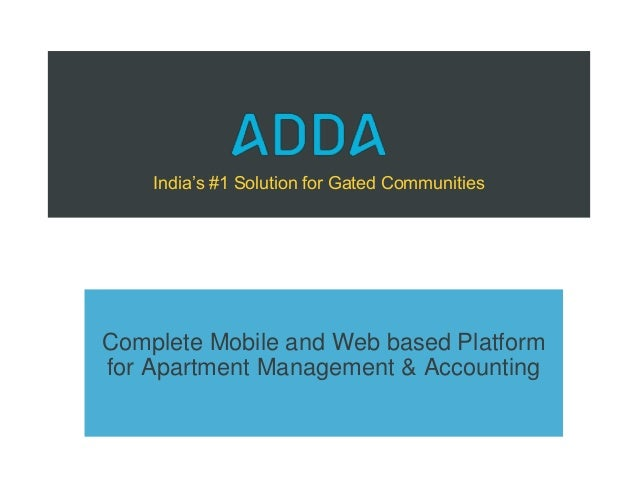 India's #1 Solution for Gated Communities Complete Mobile and Web based Platform for Apartment Management & Accounting