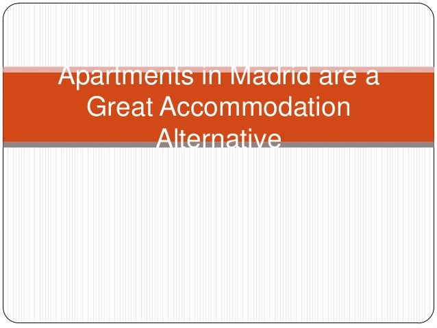 Apartments in Madrid are a Great Accommodation Alternative