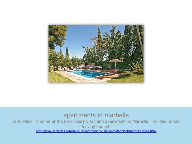 apartments in marbellaWHL Villas list some of the best luxury villas and apartments in Marbella. Holiday rentals          ...