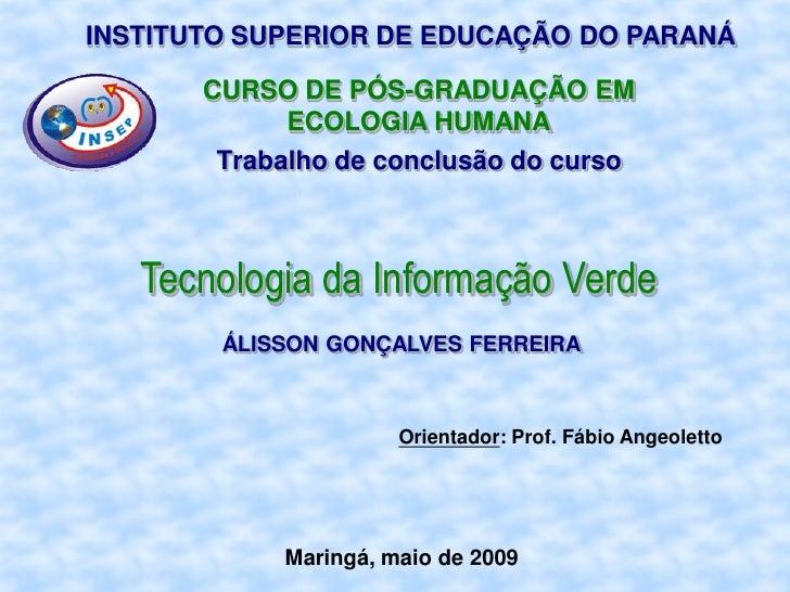 INSTITUTO SUPERIOR DE EDUCAÇÃO DO PARANÁ         CURSO DE PÓS-GRADUAÇÃO EM              ECOLOGIA HUMANA         Trabalho d...