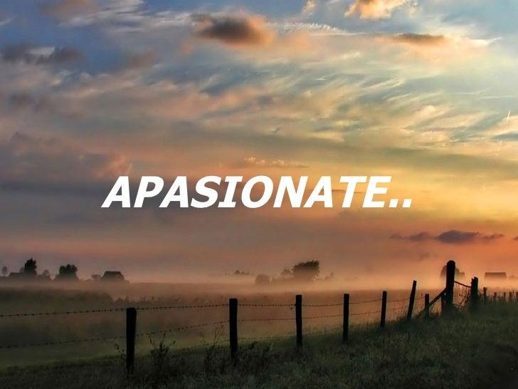 APASIONATE..
