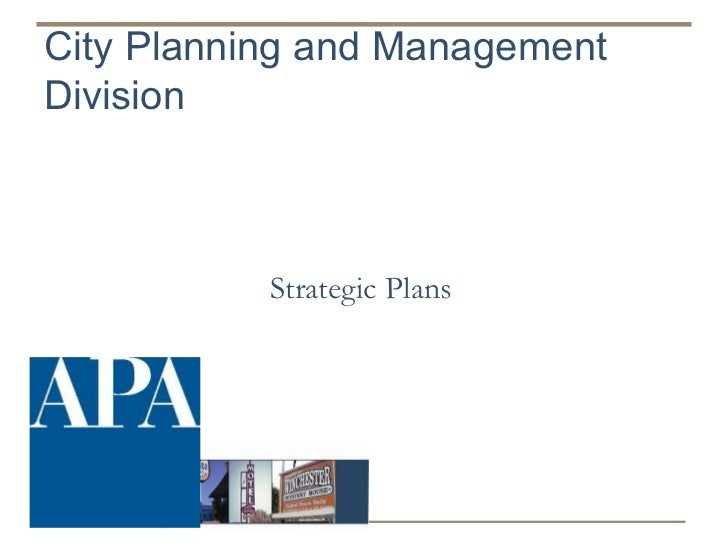 City Planning and ManagementDivision           Strategic Plans