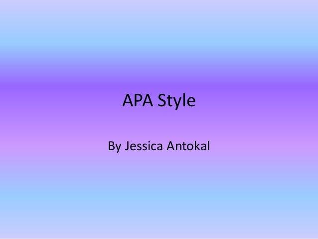 APA Style By Jessica Antokal