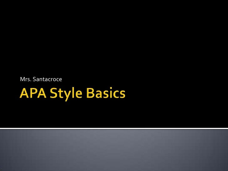 APA Style Basics<br />Mrs. Santacroce<br />