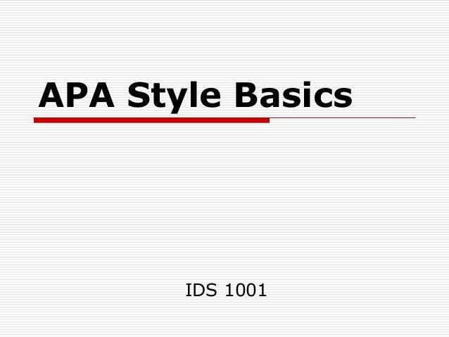 APA Style Basics       IDS 1001
