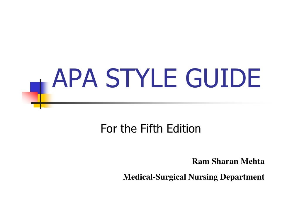 APA STYLE GUIDE   For the Fifth Edition                        Ram Sharan Mehta       Medical-Surgical Nursing Department