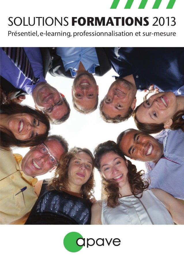 SOLUTIONS FORMATIONS 2013 Présentiel,e-learning,professionnalisation et sur-mesure
