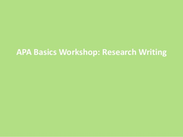 APA Basics Workshop: Research Writing