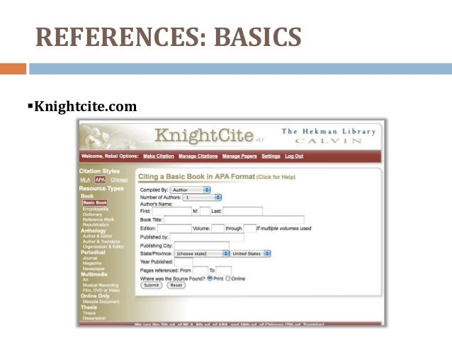 calvin college knight cite Apa, mla, and chicago style citation service (calvin college, knightcite v 31) apa, mla, ama, turabian, and chicago citation styles (long island university) apa style guide (madonna university) 6th edition.