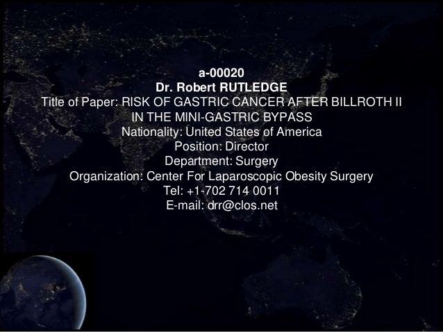 a-00020                      Dr. Robert RUTLEDGETitle of Paper: RISK OF GASTRIC CANCER AFTER BILLROTH II                 I...