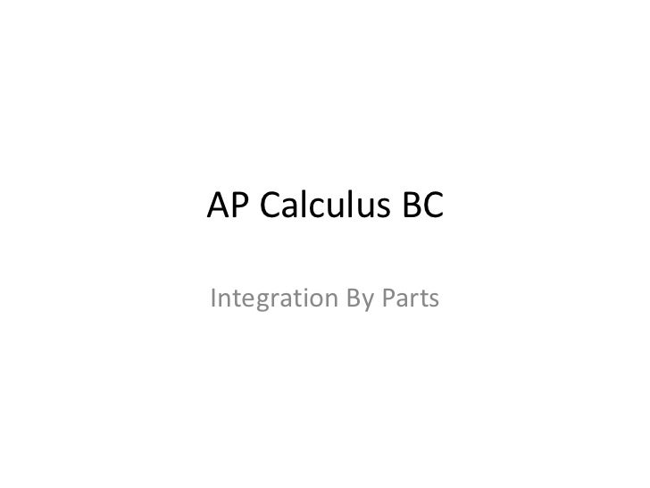 AP Calculus BCIntegration By Parts