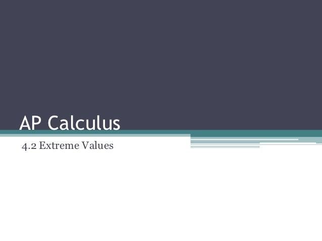 AP Calculus4.2 Extreme Values