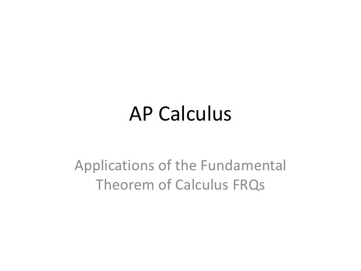 AP CalculusApplications of the Fundamental  Theorem of Calculus FRQs