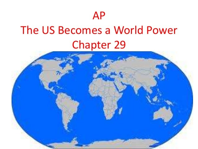 APThe US Becomes a World Power         Chapter 29