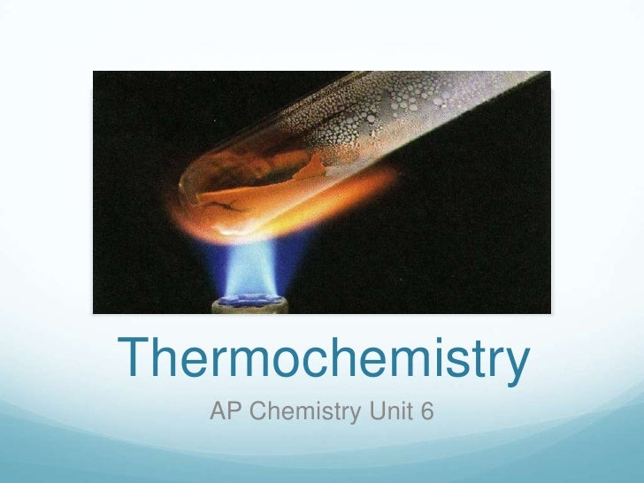 Thermochemistry<br />AP Chemistry Unit 6<br />