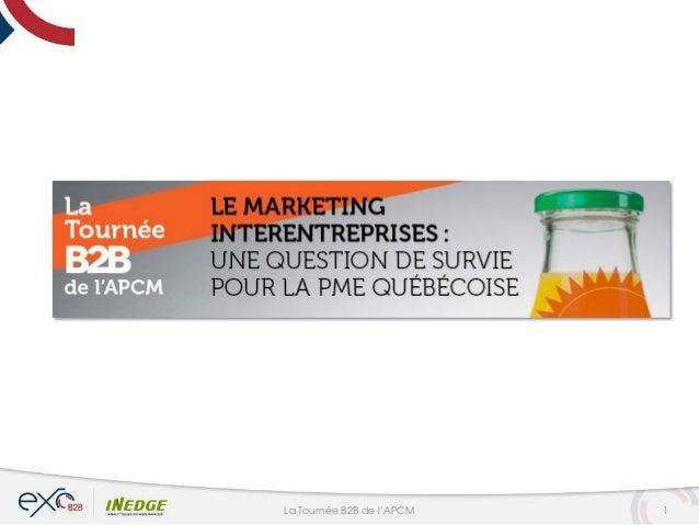 APCM   Tournée B2B Boucherville, Marketing interentreprises - 3 avril 2014