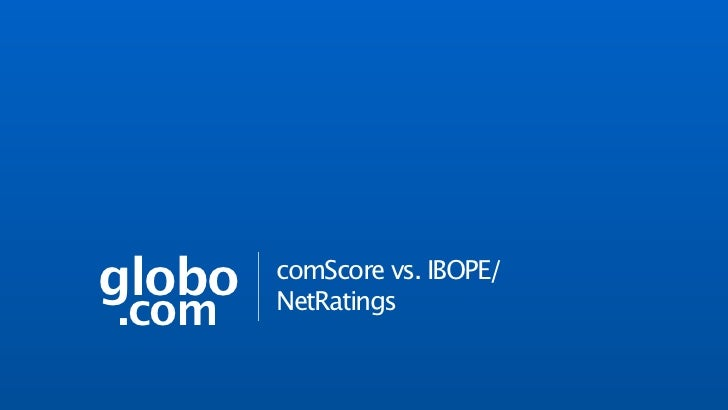globo   comScore vs. IBOPE/.com    NetRatings análise de audiência                              fev/2012