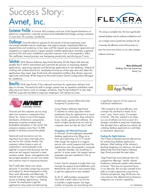 """Success Story:Avnet, Inc.Customer Profile: A Fortune 500 company and one of the largest distributors of                 """"I..."""