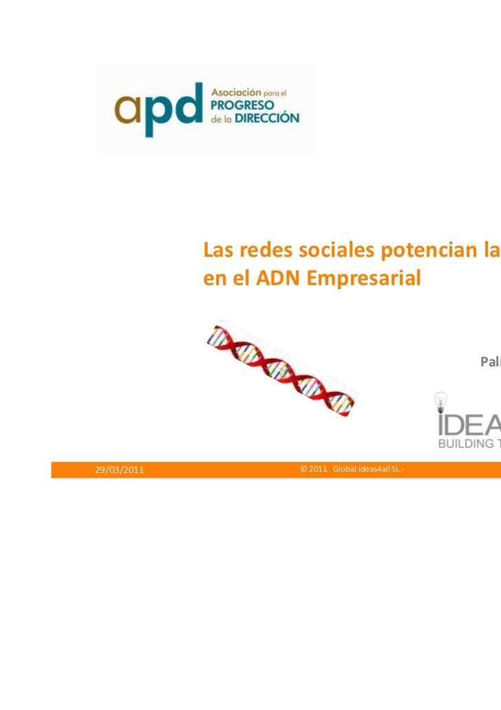 Las redes sociales potencian la Innovacion  en el ADN Empresarial.ideas4all Baleares APD 2011