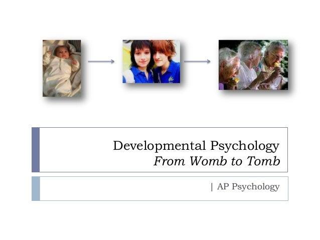Developmental Psychology From Womb to Tomb | AP Psychology