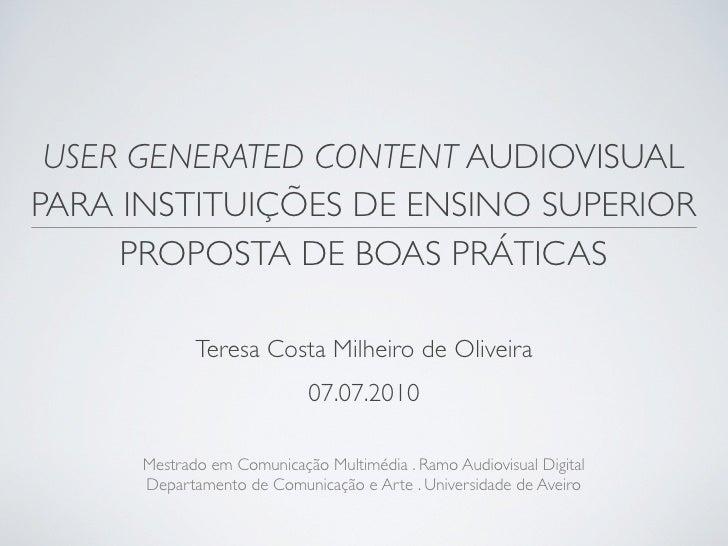 USER GENERATED CONTENT AUDIOVISUAL PARA INSTITUIÇÕES DE ENSINO SUPERIOR      PROPOSTA DE BOAS PRÁTICAS               Teres...