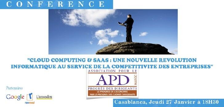 APD MAROC : CONFERNECE : CLOUD COMPUTING & SAAS : UNE NOUVELLE REVOLUTION INFORMATIQUE AU SERVICE DE LA COMPETITIVITE DES ...