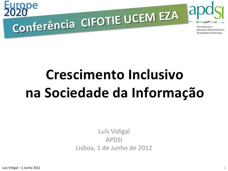 Apdsi   europa 2020 crescimento inclusivo - luis vidigal - junho 2012