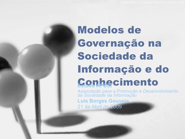 Modelos de Governação na Sociedade da Informação e do Conhecimento Estudo APDSI Associação para a Promoção e Desenvolvimen...