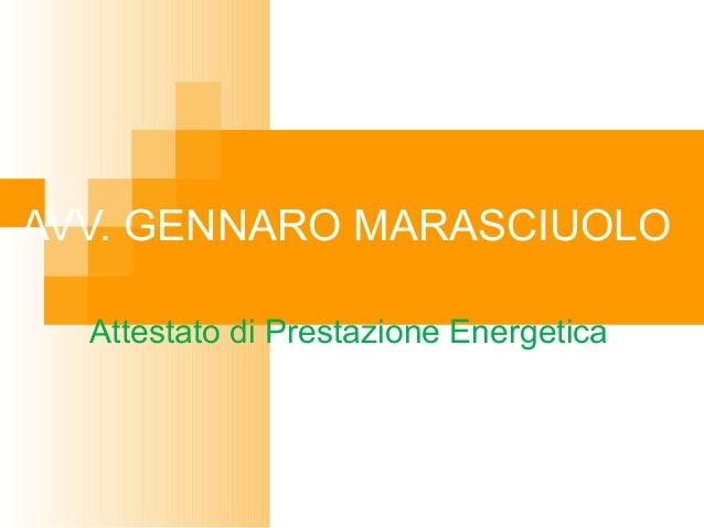 AVV. GENNARO MARASCIUOLO Attestato di Prestazione Energetica