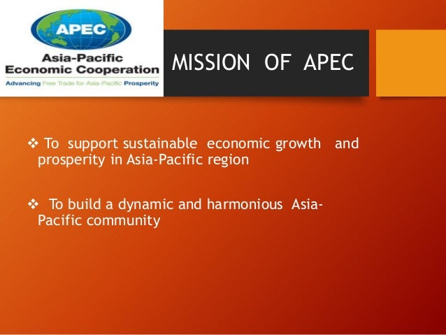the objectives and impact of the asian pacific economic cooperation apec Major problems faced by apec since formation  an asian-pacific  asia-pacific economic cooperation with its 21 member countries was established/founded.