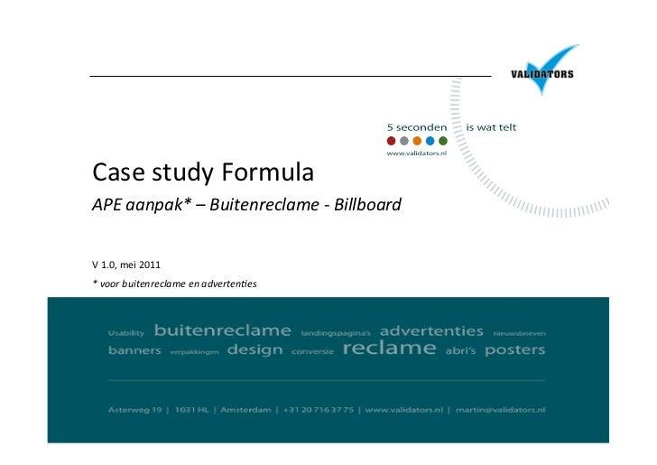 Case study Formula   APE aanpak* – Buitenreclame -‐ Billboard    V 1.0, mei 2011 * ...
