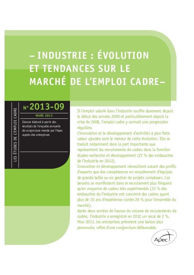 – INDUSTRIE : ÉVOLUTIONET TENDANCES SUR LEMARCHÉ DE L'EMPLOI CADRE–Si l'emploi salarié dans l'industrie souffre durement d...