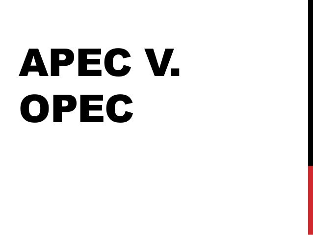 APEC V. OPEC