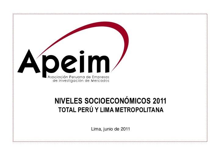 NIVELES SOCIOECONÓMICOS 2011TOTAL PERÚ Y LIMA METROPOLITANA         Lima, junio de 2011