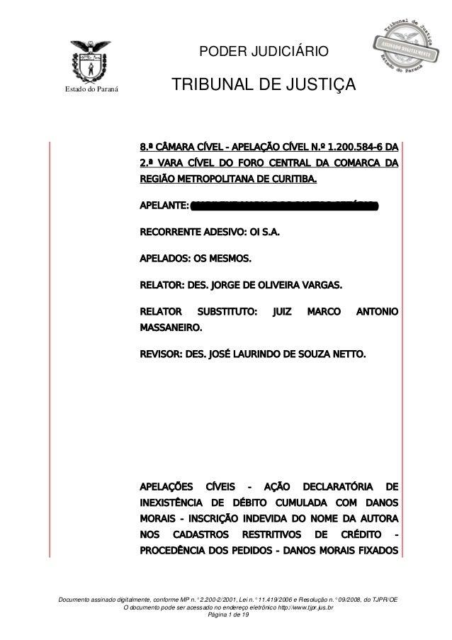 Documento assinado digitalmente, conforme MP n.° 2.200-2/2001, Lei n.° 11.419/2006 e Resolução n.° 09/2008, do TJPR/OE  O ...