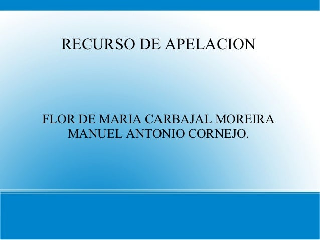 RECURSO DE APELACIONFLOR DE MARIA CARBAJAL MOREIRA   MANUEL ANTONIO CORNEJO.
