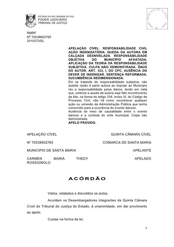 Apelação cível. responsabilidade civil ação indenizatória. queda da autora em calçada