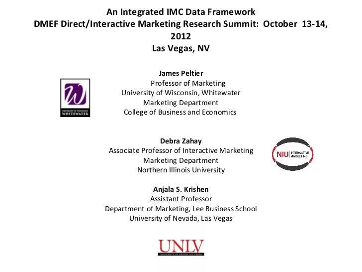 An Integrated IMC Data FrameworkDMEF Direct/Interactive Marketing Research Summit: October 13-14,                         ...