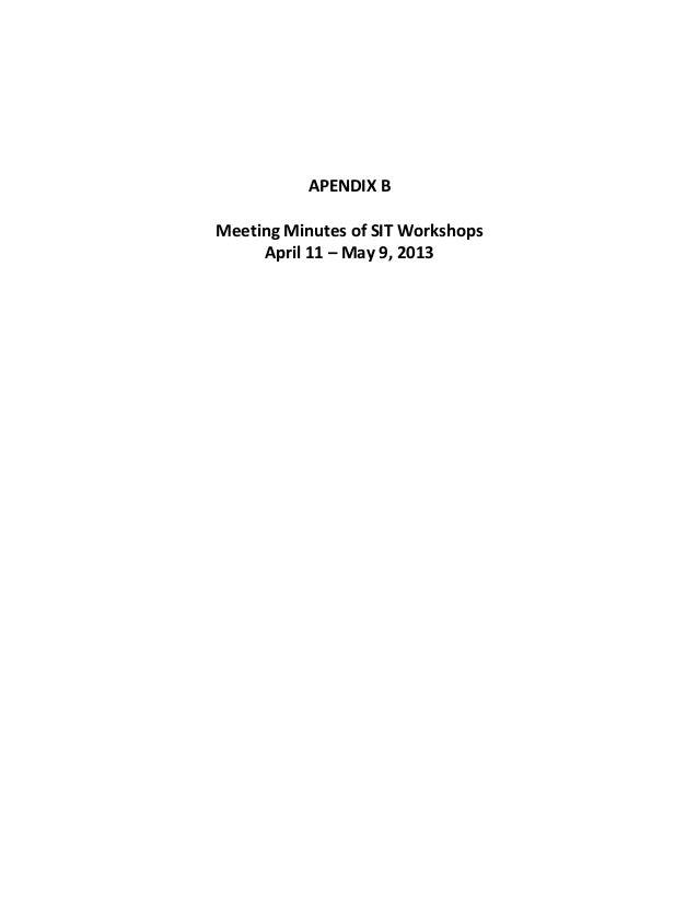 APENDIX B  Meeting Minutes of SIT Workshops  April 11 – May 9, 2013