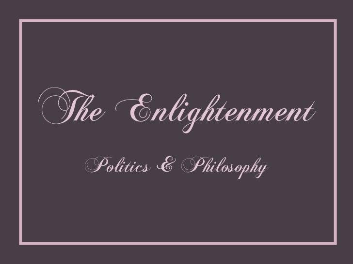 The Enlightenment Politics & Philosophy
