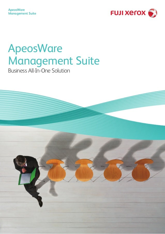 ApeosWare Management Suite ApeosWare Management Suite Business All-In-One Solution