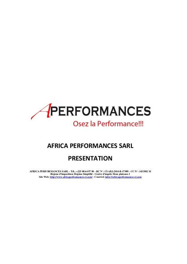 AFRICA PERFORMANCES SARL  PRESENTATION  AFRICA PERFORMANCES SARL - Tél.: +225 08 64 97 90 - RC N°: CI-ABJ-2014-B-17989 - C...