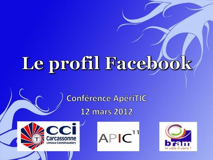 Aperitics12 mars 2012 - Le Profil Facebook