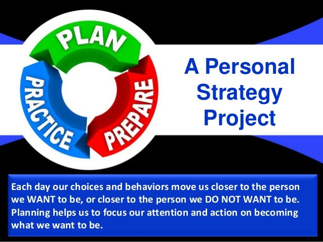 Each day our choices and behaviors move us closer to the personwe WANT to be, or closer to the person we DO NOT WANT to be...
