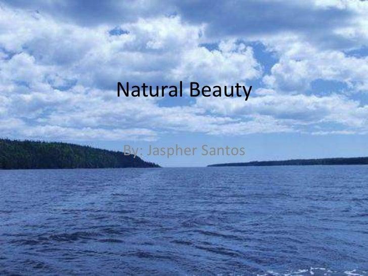 """A persuasive speech on natural beauty"""