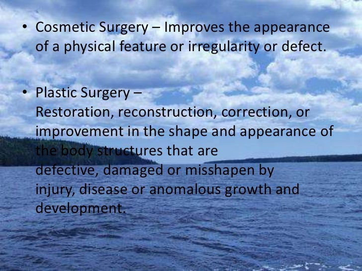 essay on cosmetic surgery Could someone please help me with this argumentative essay i have to write an argumentative essay against cosmetic surgery could someone please look if there are.