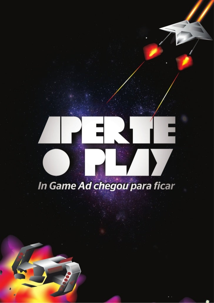 Aperte o play! In Game Ad